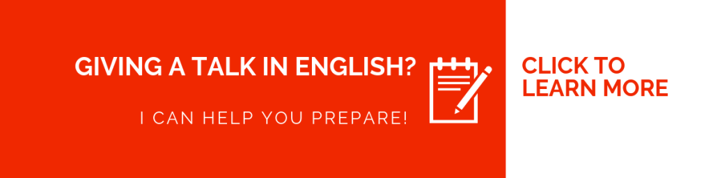 Giving a talk in English? I can help you prepare! Click to learn more.
